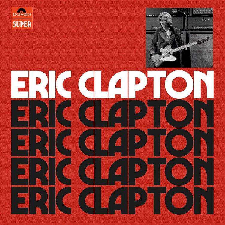 Eric Clapton lança uma versão expandida de sua estreia solo de 1970